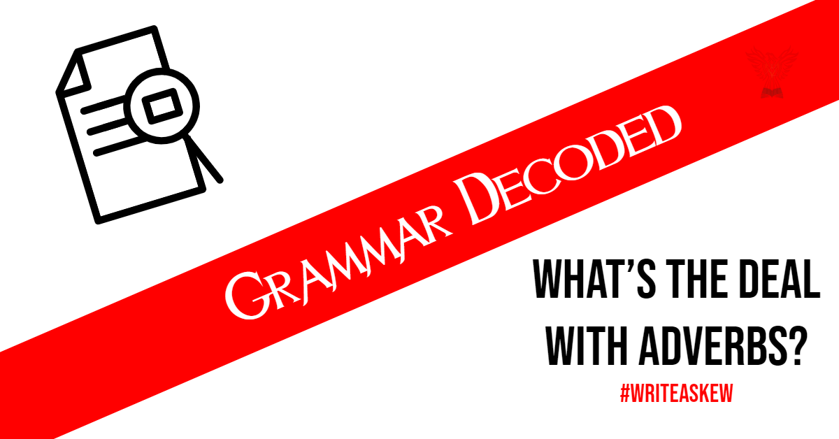 Grammar Decoded: What's the Deal with Adverbs? by RhetAskew Publishing